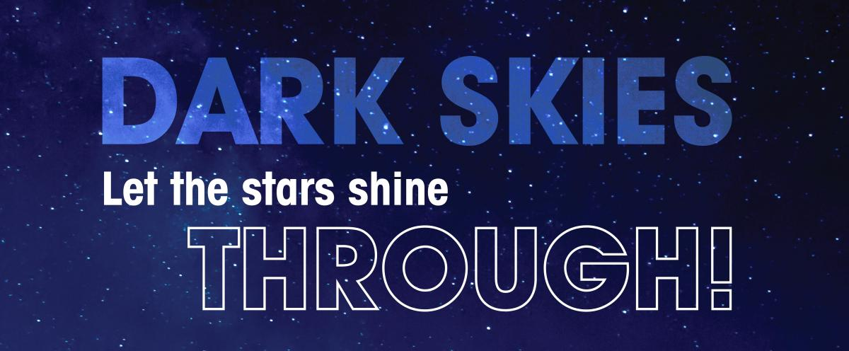 "Dark Skies Web banner featuring a night sky with stars that says ""let the stars shine through"""