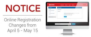 NOTICE - Online Registration changes from April 5 - May 15