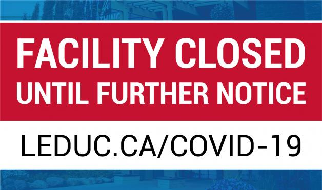 The Leduc Recreation Centre is closed until further notice